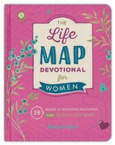 Life Map Devotional for Women: 28 Weeks of Inspiring Readings Plus Guided Life Maps