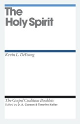 The Holy Spirit: Gospel Coalition Booklets