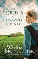 Brides of Lancaster County: 4 Bestselling Amish Romance Novels