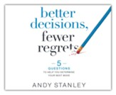 Better Decisions, Fewer Regrets: 5 Questions to Help You Determine Your Next Move, Unabridged Audiobook on CD
