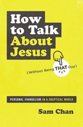 How to Talk about Jesus (Without Being That Guy): Personal Evangelism in a Skeptical World, Unabridged Audiobook on MP3-CD