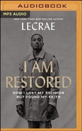 I Am Restored: How I Lost My Religion but Found My Faith - MP3 Audio CD