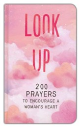 Look Up: 200 Prayers to Encourage a Woman's Heart