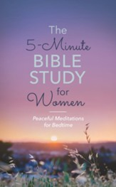 The 5-Minute Bible Study for Women: Peaceful Meditations for Bedtime