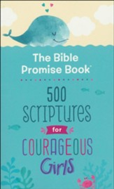 The Bible Promise Book: 500 Scriptures for Courageous Girls