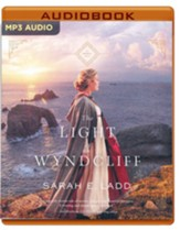 The Light at Wyndcliff, Unabridged Audiobook on MP3-CD
