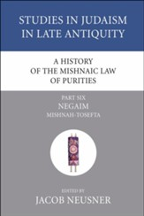 A History of the Mishnaic Law of Purities, Part 6