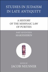 A History of the Mishnaic Law of Purities, Part 17