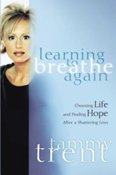 Learning to Breathe Again: Choosing Life and Finding Hope After a Shattering Loss - eBook