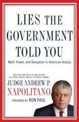 Lies the Government Told You: Myth, Power, and Deception in American History - eBook