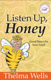 Listen Up, Honey: Good News For Your Soul! - eBook