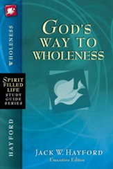 Spirit-Filled Life Study Guide: God's Way to Wholeness