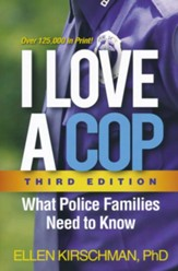 I Love a Cop: What Police Families Need to Know Revised