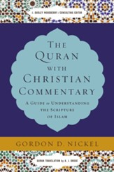 The Quran with Christian Commentary : A Guide to to Understanding the Scripture of Islam