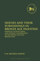Houses and Their Furnishings in Bronze Age Palestine