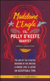 Madeleine L'Engle: The Polly O'Keefe Quartet: The Arm of the Starfish / Dragons in the Waters / A House Like a Lotus / An Acceptable Time