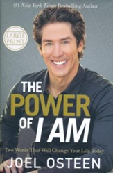 The Power Of I Am: Two Words That Will Change Your Life Today, Large Print