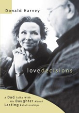 Lovedecisions: A Dad Talks With His Daughter About Lasting Relationships - eBook