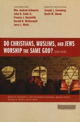 Do Christians, Muslims, and Jews Worship the Same God? Four Views