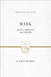 Mark: Jesus, Servant and Savior, New edition (Preaching the Word)