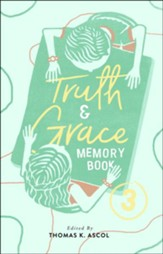 Truth and Grace Memory Book 3, 2018 Update
