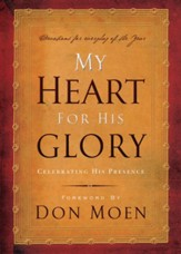 My Heart for His Glory: Celebrating His Presence - eBook