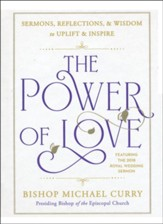 The Power of Love: Sermons, Reflections and Wisdom to Uplift and Inspire