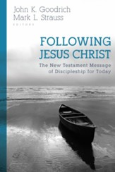 Following Jesus Christ: The New Testament Message of Discipleship for Today