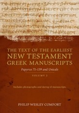 The Text of the Earliest New Testament Greek Manuscripts: Volume 2, Papyrus-and Uncials