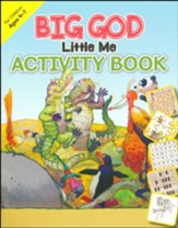 Big God, Little Me Activity Book, Ages 4-7