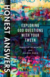 Honest Answers: Exploring God Questions with Your Tween