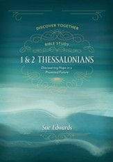 1 and 2 Thessalonians: Discovering Hope in a Promised Future