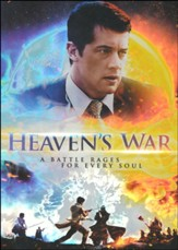 Heaven's War A Battle Rages for Every Soul