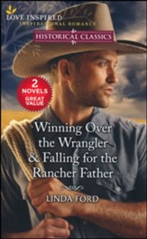 Winning Over the Wrangler & Falling for the Rancher Father