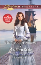 The Wedding Journey/Mistaken Bride, 2 Books in 1