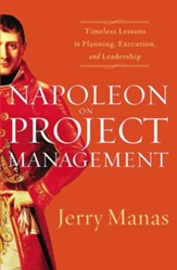 Napoleon on Project Management: Timeless Lessons in Planning, Execution, and Leadership - eBook
