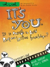 It's You: Is It Possible to Build Real and Lasting Friendships? Participant Guide