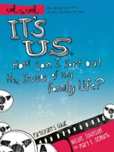 It's Us: How Can I Sort Out the Issues of My Family   Life? Participant's Guide