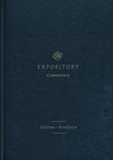 ESV Expository Commentary: Hebrews-Revelation