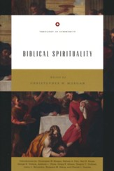Biblical Spirituality (Theology in Community Series)
