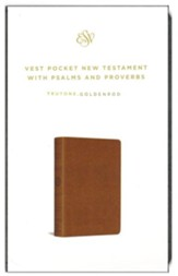 ESV Vest Pocket New Testament with Psalms and Proverbs--soft leather-look, goldenrod