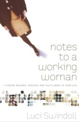 Notes to a Working Woman: Finding Balance, Passion, and Fulfillment in Your Life - eBook