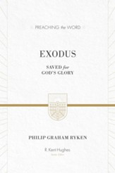 Exodus: Saved for God's Glory / New edition (Preaching the Word)