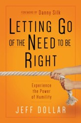 Letting Go of the Need to Be Right: Experiencing the Power of Humility
