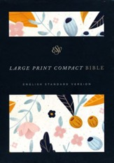 ESV Large Print Compact Bible (Spring Bloom), Multicolor Hardcover