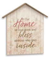 In Our Home Let Love Abide Plaque