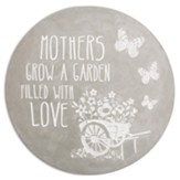 Mothers Grow a Garden Filled with Love, Stepping Stone