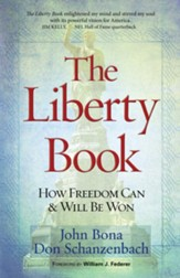 The Liberty Book: How Freedom Can and Will Be Won