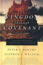 Kingdom through Covenant: A Biblical-Theological Understanding of the Covenants / Revised edition