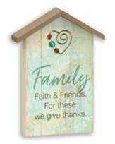 Family, Faith and Friends, Tabletop Plaque